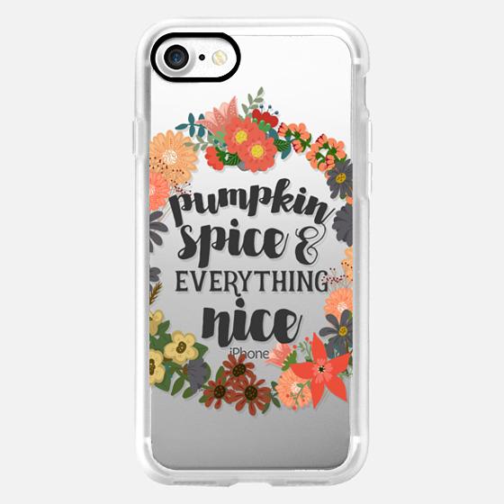 Pumpkin Spice & Everything Nice -