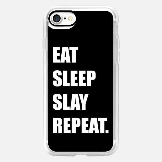 Eat Sleep Slay Repeat in black -