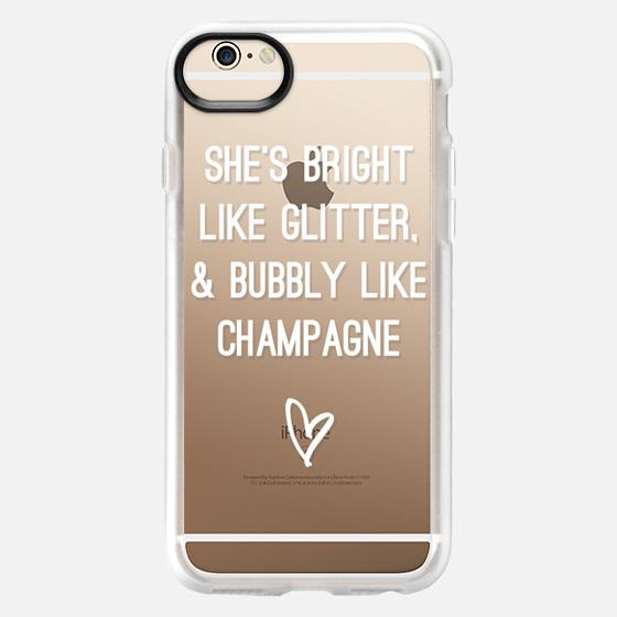 Bright Like Glitter, Bubbly like champagne