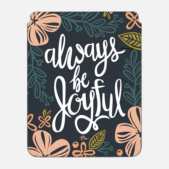 Always Be Joyful - iPad Pro Sleeve