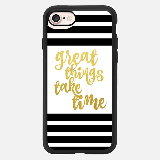 Great Things Take Time Gold with Black and White Stripes -