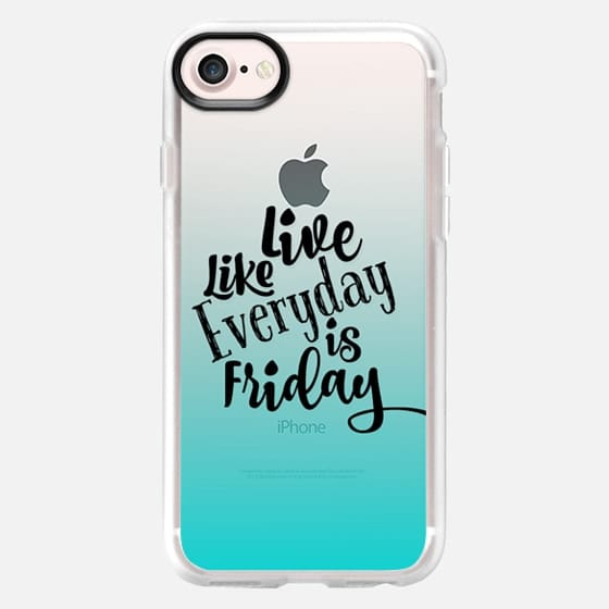 LIVE LIKE EVERYDAY IS FRIDAY - AQUA Turquoise Blue Ombre Abstract Transparent Art Typography Weekend Happy Days Friyay Cool Quote Font Relax Party Fun Teen Girly Chic Modern Design - Classic Grip Case