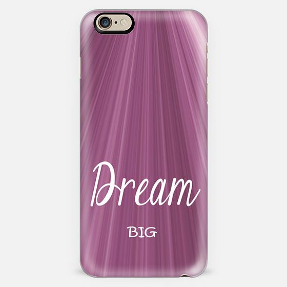 Dream Big -