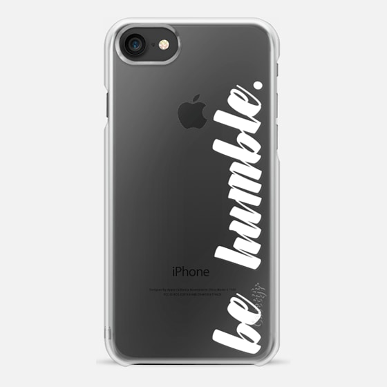 be humble. white - Snap Case