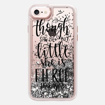 iPhone 7 Case Hand Lettered - Though She Be But Little She is Fierce - Transparent