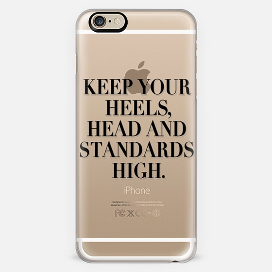 keep your heels head and standards high -