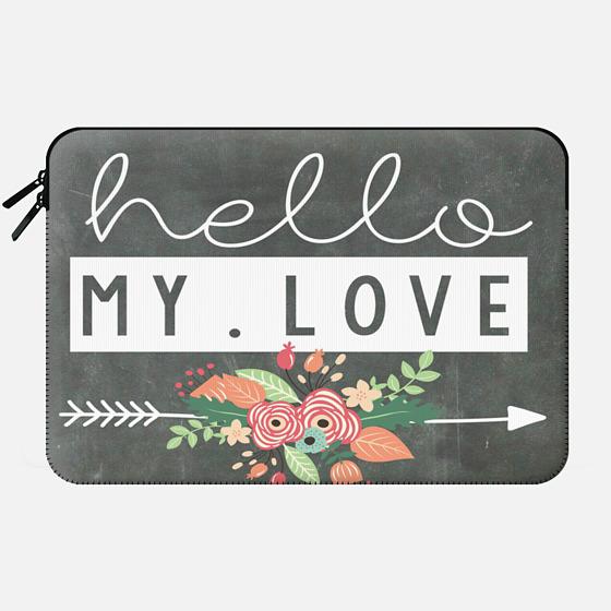 Hello My Love Chalkboard - Macbook Sleeve