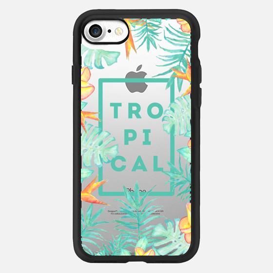 Tropical -