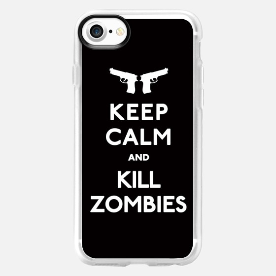 Keep Calm and Kill Zombies -
