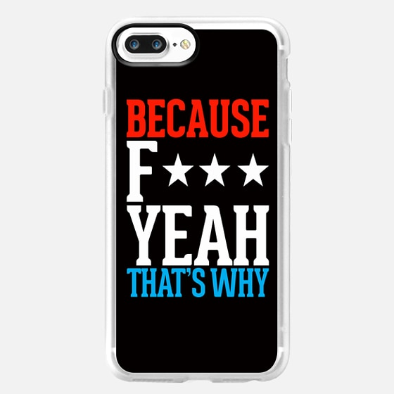 Because F*** Yeah That's Why Merica Red White & Blue Typography -