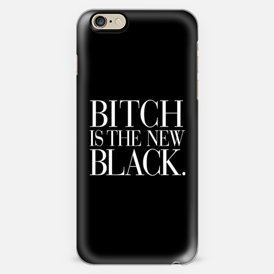 Bitch is the New Black Vogue Typography Black iPhone 6 Case - Classic Snap Case