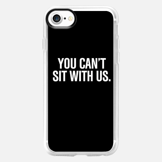 You can't sit with us iPhone 6 case -