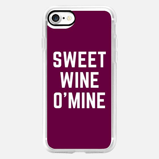 Sweet Wine O Mine -