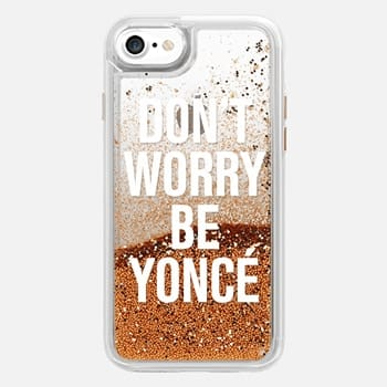 iPhone 7 Case Don't Worry Be Yoncé Transparent Typography