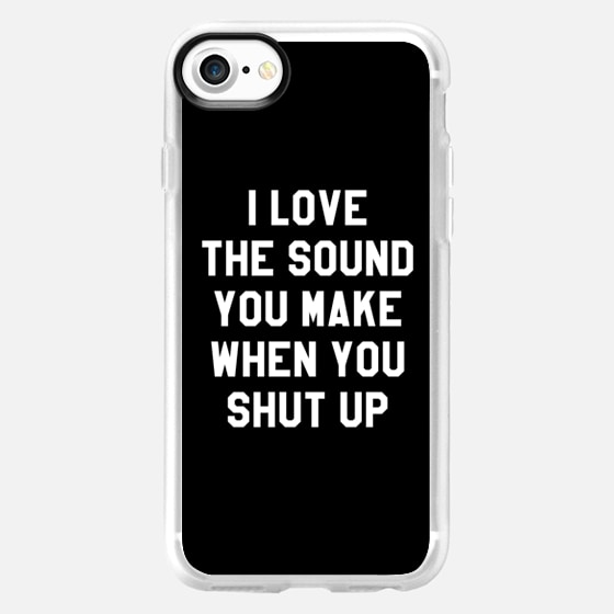 I LOVE THE SOUND YOU MAKE WHEN YOU SHUT UP (Black & White) - Wallet Case