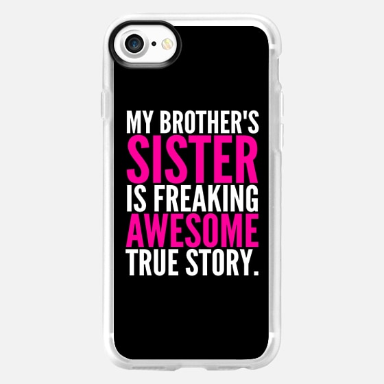 My Brother's Sister is Freaking Awesome True Story (Black - White - Pink) - Wallet Case