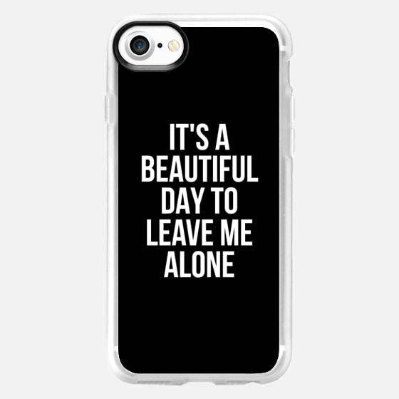 IT'S A BEAUTIFUL DAY TO LEAVE ME ALONE (Black & White) - Wallet Case
