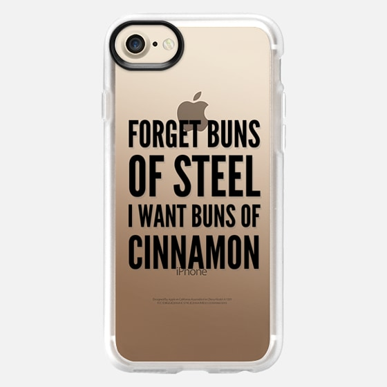 Forget Buns of Steel I want Buns of Cinnamon (Transparent & Black) -