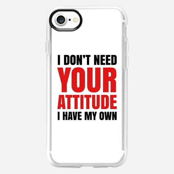 I DON'T NEED YOUR ATTITUDE I HAVE MY OWN (Red & Black) - Classic Grip Case