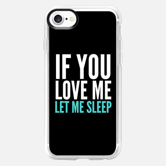 If You Love Me Let Me Sleep (Black) - Classic Grip Case