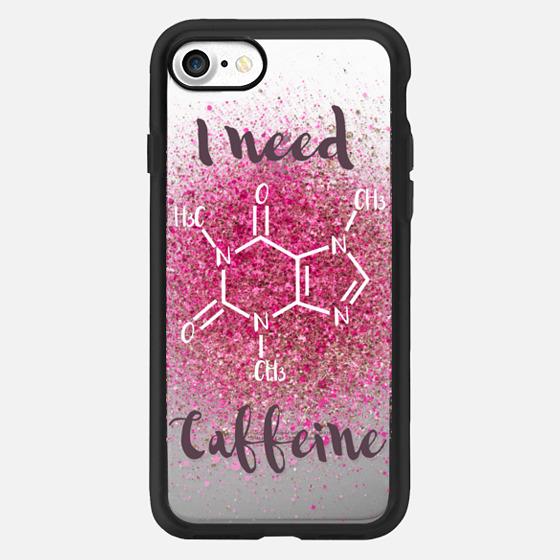 I Need Caffeine -