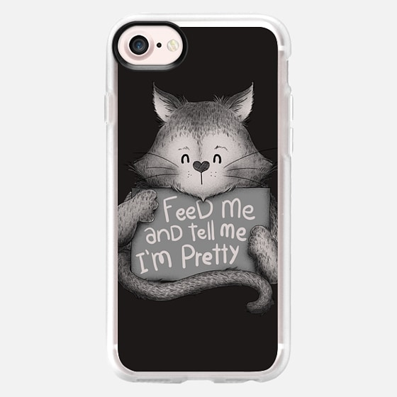 Feed me and Tell me Im Pretty Cat -