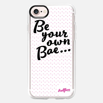 iPhone 7 Case Self Love - Be Your Own Bae