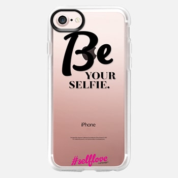 iPhone 7 Case Self Love- Be Your Selfie