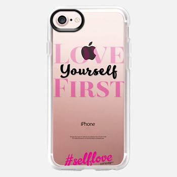 iPhone 7 Case Self Love- Love Yourself First